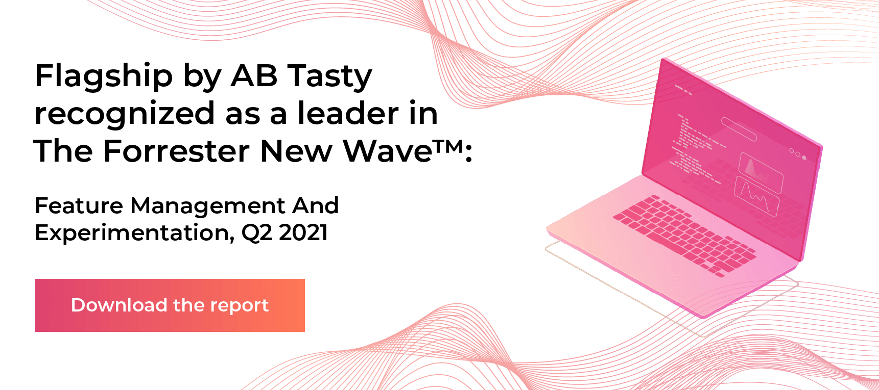 Flagship by AB Tasty recognized as a leader in The Forrester New Wave: Feature Management And Experimentation, Q2 2021
