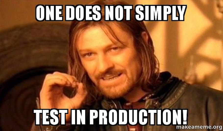 Meme - One does not simply test in production